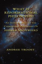 What Is Reformational Philosophy