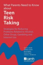 What Parents Need to Know About Teen Risk Taking