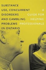 Substance Use, Concurrent Disorders, and Gambling Problems in Ontario