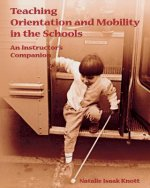 Teaching Orientation and Mobility in the Schools