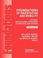 Foundations of Orientation and Mobility, 3rd Edition