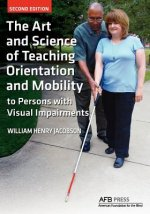 Art and Science of Teaching Orientation and Mobility to Persons with Visual Impairments