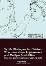Tactile Strategies for Children Who Have Visual Impairments and Multiple Disabilities