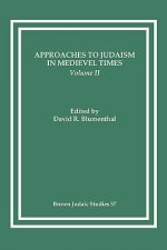 Approaches to Judaism in Medieval Times, Volume II