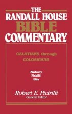 Randall House Bible Commentary: Galatians Through Colossians