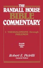 Randall House Bible Commentary: 1 Thessalonians Through Philemon