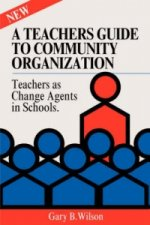 Teachers Guide to Community Organization