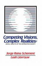 Competing Visions, Complex Realities: Social Aspects of the Information Society