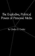 The Exploding Political Power of Personal Media