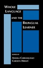Whole Language and the Bilingual Learner