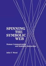 Spinning the Symbolic Web: Human Communication as Symbolic Interaction