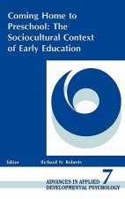 Coming Home to Preschool: The Sociocultural Context of Early Education