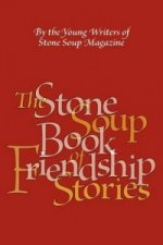 Stone Soup Book of Friendship Stories
