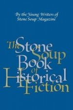 Stone Soup Book of Historical Fiction