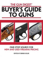 Gun Digest Buyers' Guide to Guns