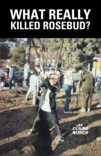 What Really Killed Rosebud?