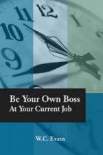Be Your Own Boss at Your Current Job