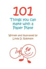 101 Things You Can Make with a Paper Plate