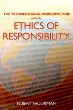 Technological World Picture and an Ethics of Responsibility
