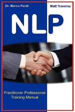 Nlp Professional Practitioner Manual - Official Certification Manual