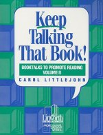 Keep Talking That Book!