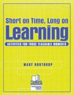 Short on Time, Long on Learning