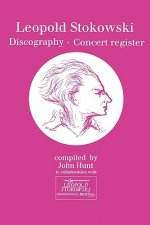 Leopold Stokowski (1882-1977): Discography and Concert Register