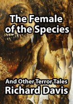 Female of the Species And Other Terror Tales