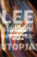 Hemiplegic Utopia