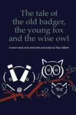 Tale of the Old Badger, Young Fox and Wise Owl
