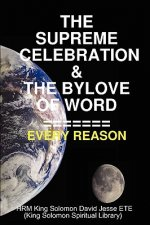 Supreme Celebration & the Bylove of Word