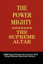 Power Mighty - the Supreme Altar