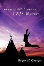Fifteen Easy Tales and Strange Stories