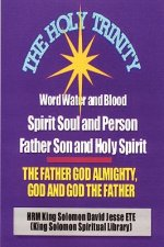 Holy Trinity - the Father God Almighty, God and God the Father