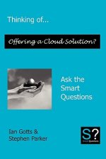 Thinking of... Offering a Cloud Solution? Ask the Smart Questions