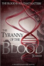 Tyranny of the Blood