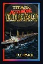 Titanic - Truth Revealed - Morgan and the Jesuits