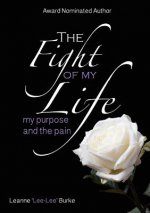 Fight of My Life...My Purpose and the Pain