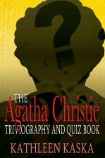 Agatha Christie Triviography and Quiz Book