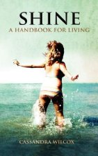 Shine, a Handbook for Living