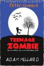 Peter Crombie, Teenage Zombie