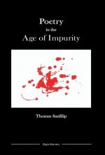 Poetry in the Age of Impurity