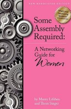 Some Assembly Required - A Networking Guide for Women Hc