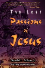 Lost Passions of Jesus