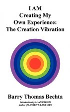 I Am Creating My Own Experience