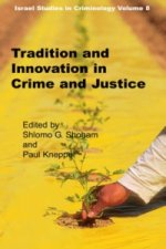 Tradition and Innovation in Crime and Justice