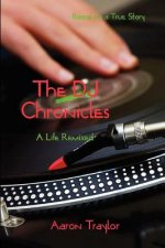 DJ Chronicles - A Life Remixed