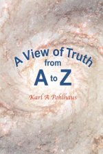 View of Truth from A to Z