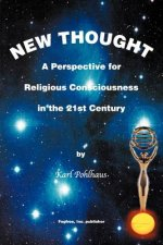 New Thought-A Perspective for Religious Consciousness in the 21st Century
