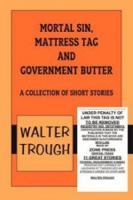 Mortal Sin, Mattress Tag and Government Butter